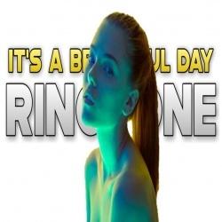 Its A Beautiful Day Ringtone