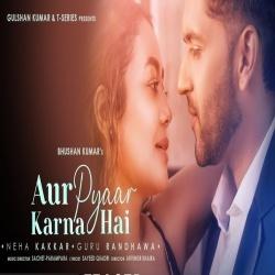 Aur Pyaar Karna Hai - Neha Kakkar, Guru Randhawa Ringtone