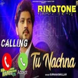 Tu Nachna - Gurnam Bhullar Ringtone